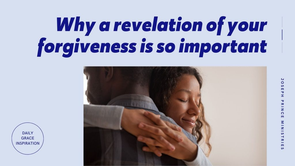 Why a Revelation of Your Forgiveness Is So Important
